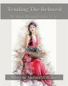 Tending the Beloved Healing Wounds Into Scars